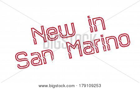 New In San Marino rubber stamp. Grunge design with dust scratches. Effects can be easily removed for a clean, crisp look. Color is easily changed.