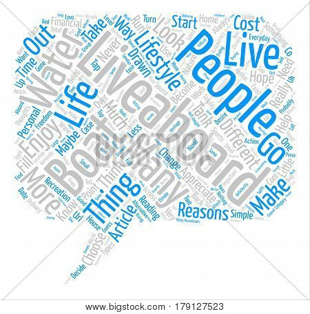 Thoughts About The Liveaboard Lifestyle text background word cloud concept