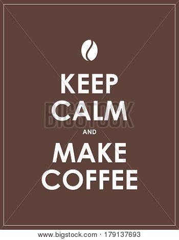 keep calm and make coffee, vector design
