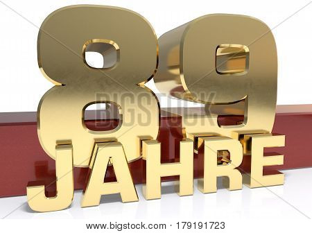 Golden digit eighty nine and the word of the year. Translated from the German - years.3D illustration