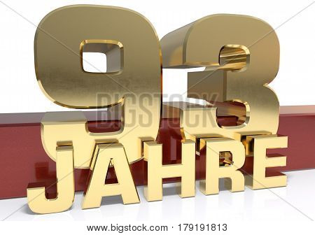 Golden digit ninety three and the word of the year. Translated from the German - years.3D illustration