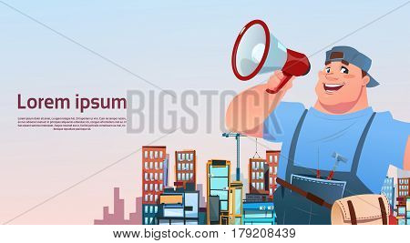 Workman Hold Megaphone Over City Building Background, Cartoon Repairman International Labor Day Concept Flat Vector Illustration