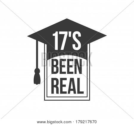 logo badge 17s been real label for graduating senior class 2017, in black isolated white background, design for the graduation party for university or college students