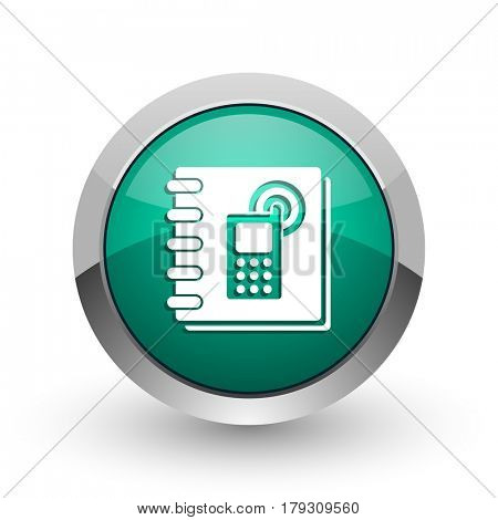 Phonebook silver metallic chrome web design green round internet icon with shadow on white background.