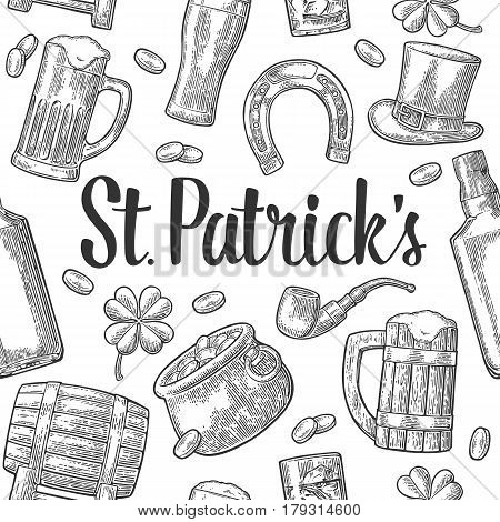 Seamless pattern Saint Patrick s Day. Top gentleman hat, pot of gold coins, pipe, beer glass, lyre, horseshoe, clover, barrel. Vector vintage black engraved illustration isolated white background.