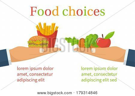 Food choice. Healthy and junk eating. Hand with organic products and a fast food. Diet decision concept and nutrition. Fresh fruit and vegetables or greasy cholesterol. Vector illustration flat design