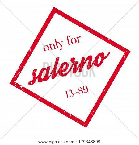 Only For Salerno rubber stamp. Grunge design with dust scratches. Effects can be easily removed for a clean, crisp look. Color is easily changed.