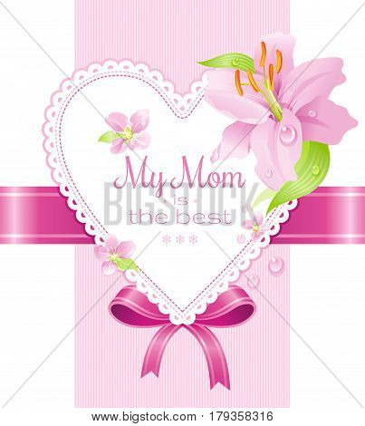 Flower lily, cherry blossom, dew drops holidays poster. My Mom is the best for mothers day greeting card. Elegant design, pink color background. Modern spring flowers vector illustration