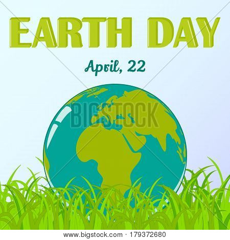 World Earth Day background with globe in grass in simple cartoon style. Environmental and Climate Literacy. Vector illustration, card, banner, poster, calendar or placard template. April 22. Holiday Collection.