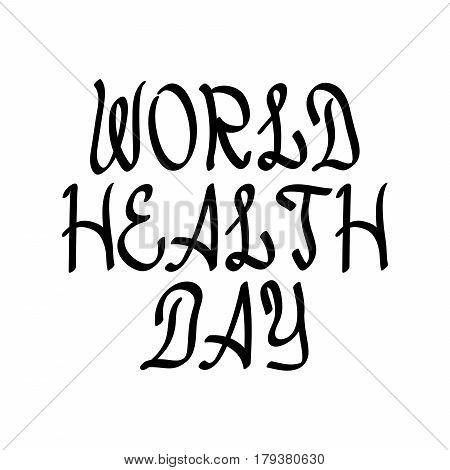 World health day black brush lettering on white of vector illustration