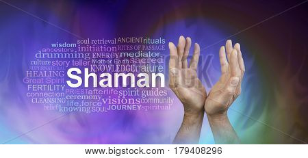 Male Hands Shaman word cloud banner  - male hands reaching up with the word SHAMAN beside   surrounded by a word cloud on a wide gaseous ethereal energy background