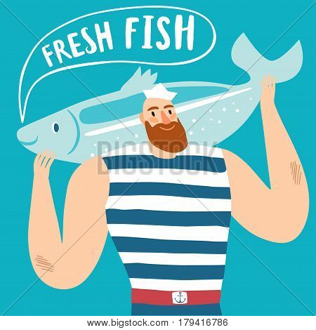 Mighty fisherman sailor holding big speaking fish with bubble. Fresh fish title. Cartoon illustration for your design.
