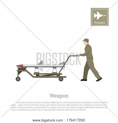 Mechanic transporting a rocket. Repair and maintenance of military aircraft. Aerospace industry. Vector illustration