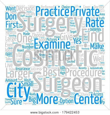 Cosmetic Surgery in Larger Cities Why It May Be Best text background word cloud concept