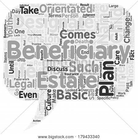 Designate The Beneficiaries In Your Estate Don t Cause Unnecessary Hardship To Those You Love text background wordcloud concept