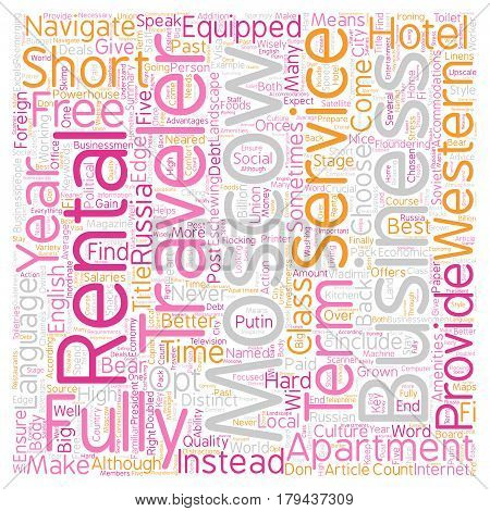 Moscow Apartment Rentals Give Business Travelers an Edge text background wordcloud concept