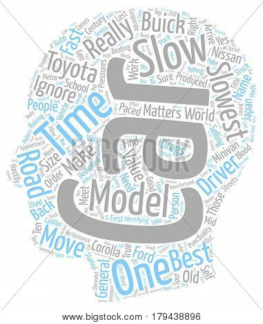 The Slow Drags On The Road text background wordcloud concept