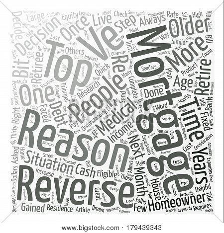 Top Reasons People Get Reverse Mortgages Word Cloud Concept Text Background