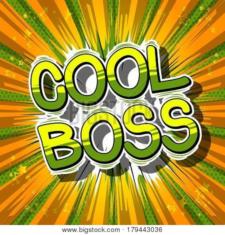 Cool Boss - Comic book style word on abstract background.