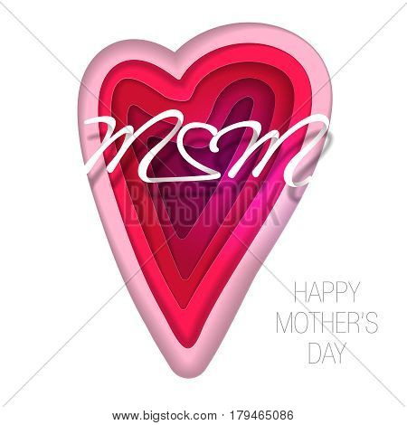 Happy Mothers Day. Vector festive. Holiday illustration of a heart in a paper style with the inscription of Mom