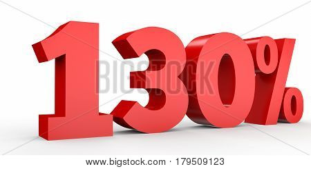 One hundred and thirty percent. 130 %. 3d illustration on white background. poster