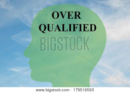 Over Qualified - Mental Concept
