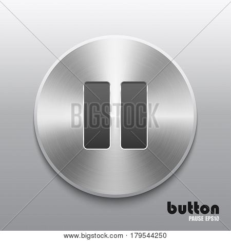 Round pause button with brushed metal aluminum texture isolated on gray background
