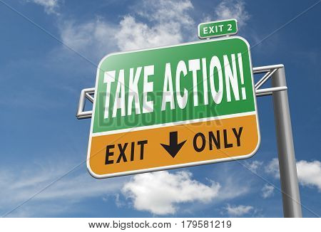 take action it is time to act now