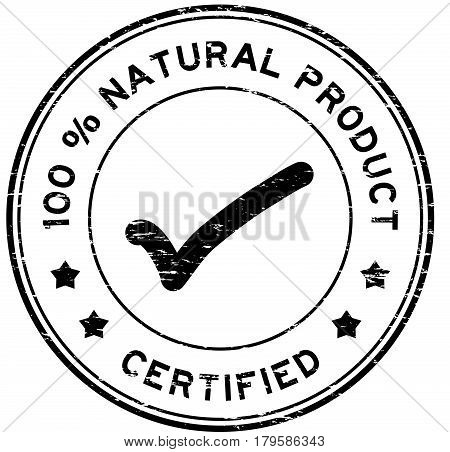 Grunge black 100 percent natural product certified round rubber seal stamp