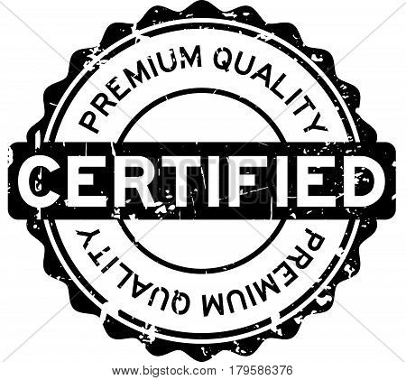 Grunge black rubber stamp premium quality certified round rubber seal stamp on white background