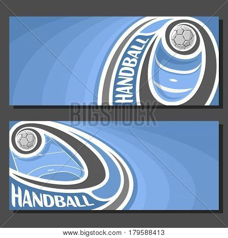 Vector banners for handball game: thrown handball ball flying on curve trajectory above court, 2 template tickets to sporting tournament with empty field for title text on blue abstract background.
