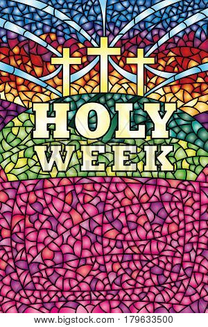 Holy Week in stained glass with the theme of the crucifixion of Christ, Bible lettering - Vector image