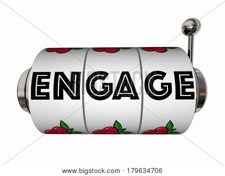Engage Word Slot Machine Wheels Interaction Engagement 3d Illustration