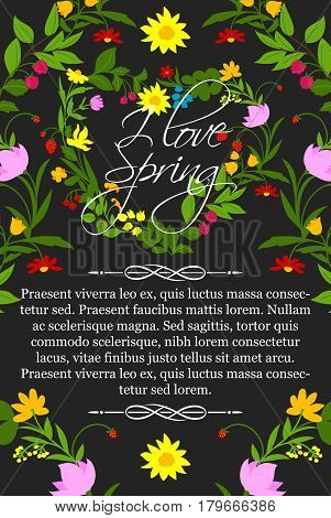Spring greeting card of flowers heart. Vector springtime holiday wishes and floral design of garden blooming spring flowers or forest strawberry and raspberry berries. I Love Spring poster design
