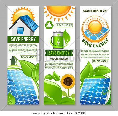 Save energy and green power banner set. Eco green house with solar panel system on roof, recycle symbol, photovoltaic panel of solar energy farm with sun, green leaf, plant, flower and charged battery