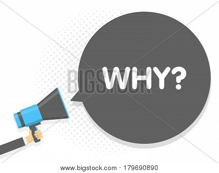 Hand Holding Megaphone. Speech Sign Text Why. Vector Illustration