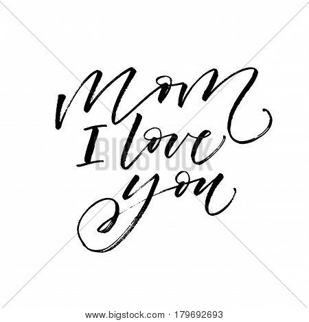 Mom I love you postcard. Holiday lettering with hearts. Ink illustration. Modern brush calligraphy. Isolated on white background.