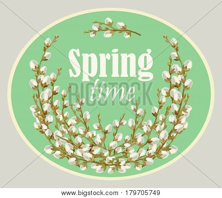 Spring time willow twigs bunch for spring holiday greeting card. Vector. Spring Time design.