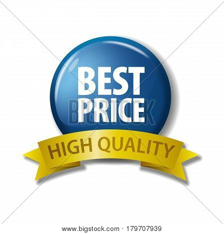 Bright blue button and gold ribbon with words 'Best Price - High Quality'. Circle label with discount offer. Realistic vector illustration. Design element on white background with shadow.