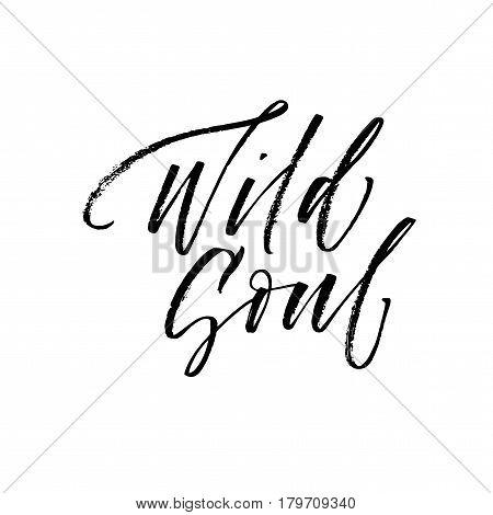 Wild soul card. Ink illustration. Modern brush calligraphy. Isolated on white background.