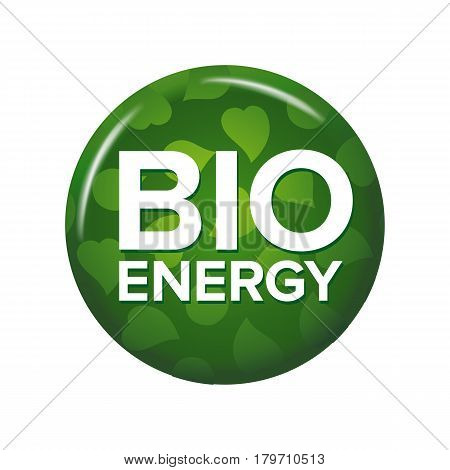 Bright green round button with words 'Bio Energy'. Isolated on white background. Circle label for natural products. Ecological tag.