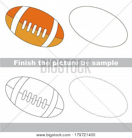 Drawing worksheet for preschool kids with easy gaming level of difficulty, simple educational game for kids to finish the picture by sample and draw the Soccer Ball for American Football.
