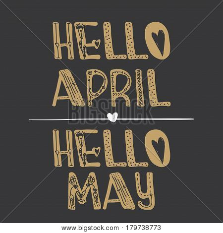 Hello April Hello may. Text to create a banner poster flyer design for promotions. Vector illustration