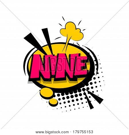 Nine comic funny colorful number, count, school, badge cloud vector pop art style. Colored message bubble speech comic cartoon expression illustration. Comics book background template.