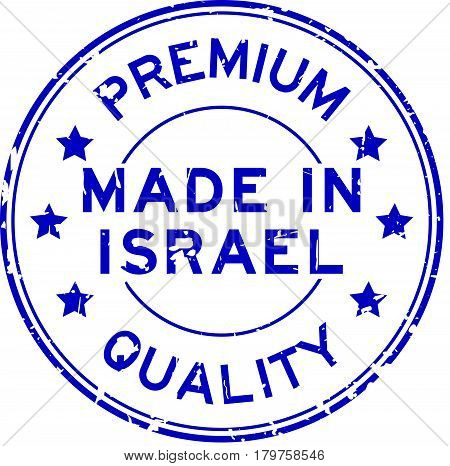 Grunge blue premium quality made in Israel round rubber seal stamp on white background
