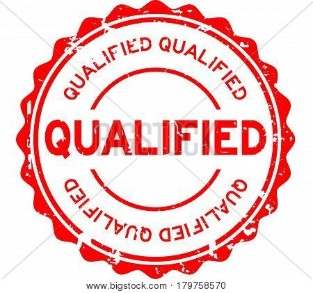 Grunge red qualified round rubber seal stamp on white background