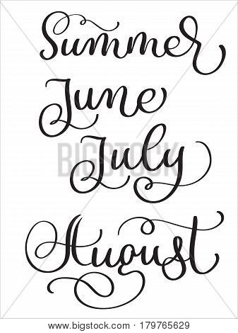 summer Months June July August words on white background. Hand drawn vintage Calligraphy lettering Vector illustration EPS10.