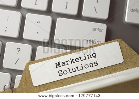Marketing Solutions Concept. Word on Folder Register of Card Index. Index Card Concept on Background of Modern Laptop Keyboard. Closeup View. Blurred Toned Image. 3D Rendering.