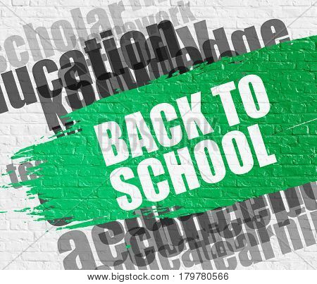 Business Education Concept: Back To School on the Green Brushstroke. Back To School Modern Style Illustration on the Green Distressed Paintbrush Stripe.