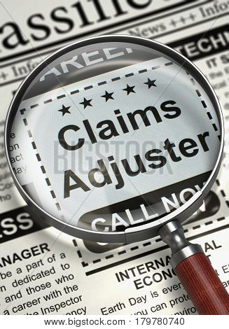 Claims Adjuster - Close Up View Of A Classifieds Through Loupe. Illustration of Small Ads of Job Search of Claims Adjuster in Newspaper with Magnifier. Job Seeking Concept. Blurred Image. 3D.